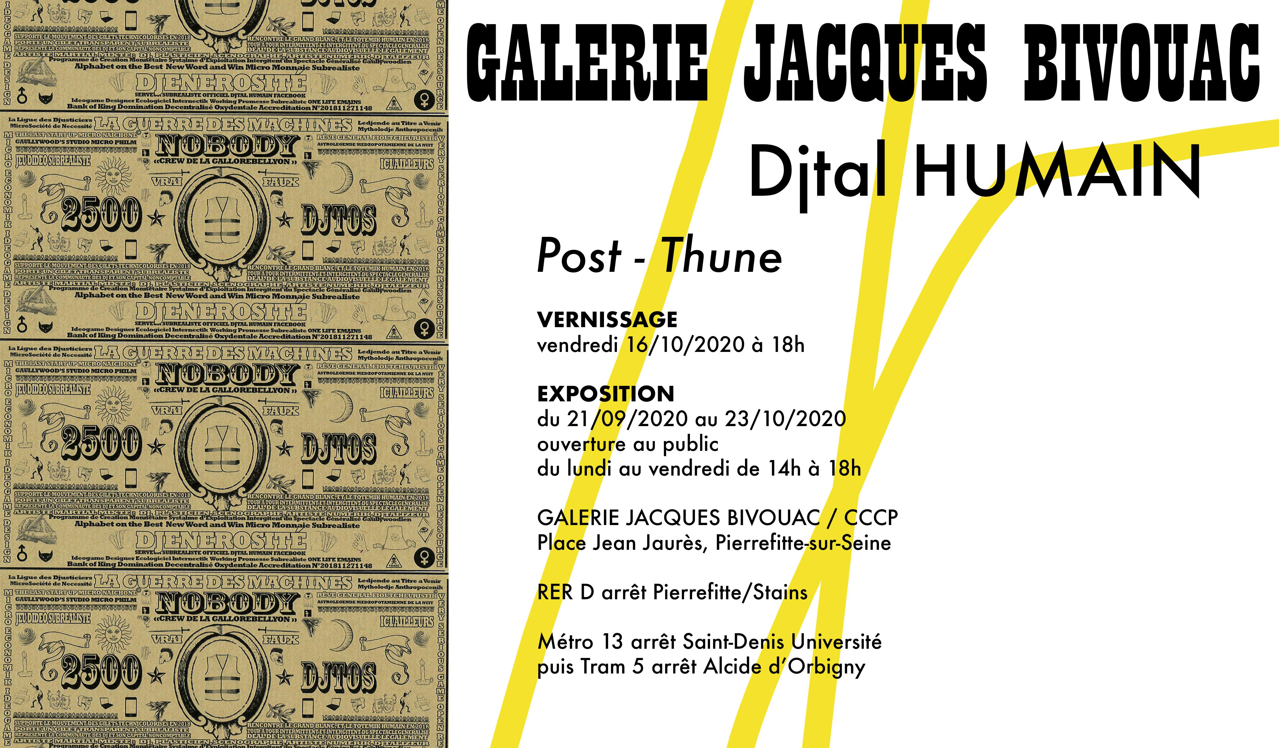 Djtal HUMAIN - Galerie Jacques BIVOUAC